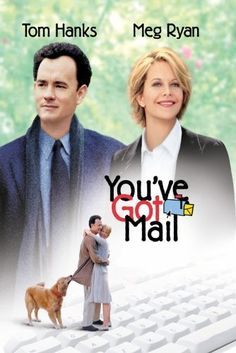 You've Got Mail-- my mom and I watched this so much when I was younger!