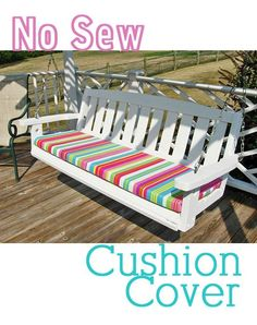 How-to Make a No-Sew Cushion Cover.....LOVE!!!  This idea...will be perfect for the bench on the porch that we can't find cushions for!!!