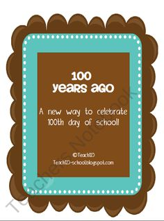 100th day of school- look back 100 years ago. ideas for data collection, investigation, creative writing, Venn diagram