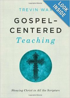 Gospel Centered Theology by Trevin Wax