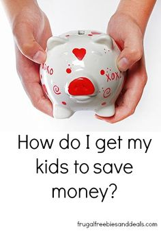 How do I get my kids to save money?