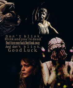Fascinating race, the Weeping Angels. The only psychopaths in the universe to kill you nicely. No mess, no fuss, they just zap you into the past and let you live to death. The rest of your life used up and blown away in the blink of an eye. You die in the past, and in the present they consume the energy of all the days you might have had, all your stolen moments. They're creatures of the abstract. They live off potential energy.