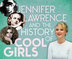 """Jennifer Lawrence And The History Of Cool Girls -- A great read. This is a subject that's fascinated me for some time, how women who """"act like men"""" but are still attractive by society's standards are held up as ideals. It's a fine line and involves performativity, conscious or not."""