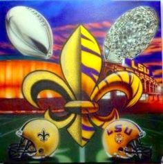 GEAUX TIGERS AND SAINTS !!