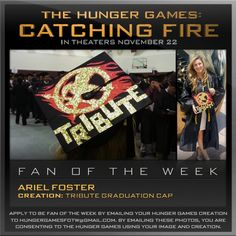 Congratulations Ariel Foster! Her celebratory tribute graduation cap earned her a spot as our Hunger Games Fan of the Week!