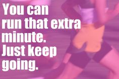 Love this! I actually say this to myself the entire time I run