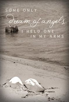 some only dream of angels... i held one in my arms