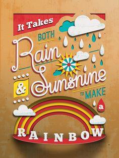 It takes both rain & sunshine to make a rainbow :)  Rain & Shine Print by Tommy Pereze via dribble