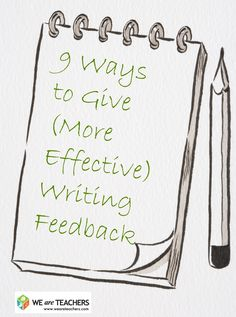 9 Ways to Give More Effective Writing Feedback