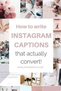How to write Instagram captions that actually convert! | www.pipandbeau.com