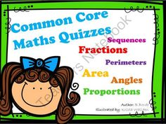 Common Core Maths Quizzes from Computer & ICT Lesson Plans on TeachersNotebook.com -  (17 pages)  - A brilliant pack of Maths Quizzes which covers the topics of Area, Proportions, Sequences, Fractions, Perimeters and Angles, This resource can be displayed on the board and printed out as worksheets t