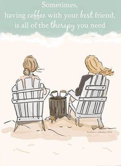 Sometimes having coffee with your best friend is all the therapy you need...