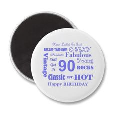 fun 90th birthday magnet