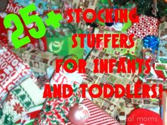 25+ Stocking Stuffer ideas for infants and toddlers