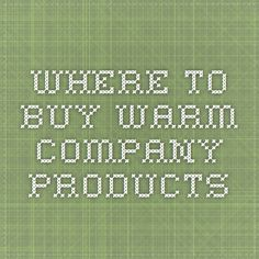Where to Buy Warm Company Products