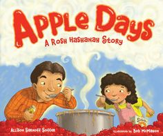 """""""Apple Days"""" explores a Rosh Hashanah tradition through the eyes of a child, Katy, who looks forward every year to picking apples and making applesauce with her mom each year."""