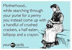 motherhood quotes funny, ecard, purs, fruit snacks, action figures, crayons, bags, kid, hot wheels