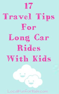 17 travel tips for long car rides with kids.