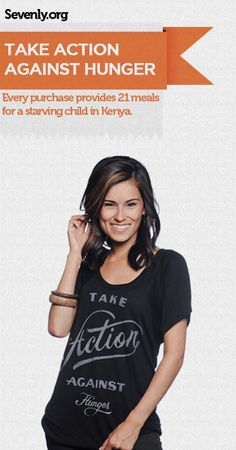 Hunger shouldn't happen. 1 shirt provides 21 meals to 1 child in Kenya. Help Here -> http://sevenly.org/pinforgood