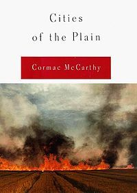 Cities of the Plain - by Cormac McCarthy