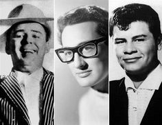 """Big Bopper (Jiles Perry """"J. P."""" Richardson, Jr.) (October 24, 1930 – February 3, 1959) - Buddy Holly (Charles Hardin Holley) (September 7, 1936 – February 3, 1959) - Ritchie Valens (May 13, 1941 – February 3, 1959)."""