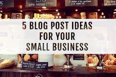 5 blog post ideas for your small business #business #smallbusiness #marketing #blogging