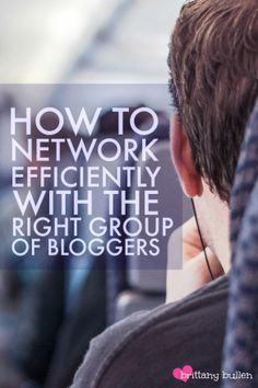 How to Network Efficiently with the Right Group of Bloggers