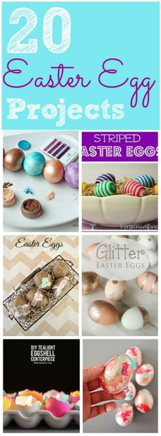 20 DIY Easter Egg Ideas posted by Jen tatertots&jello  Here are 20 Easter Egg DIY tutorials to inspire you!!