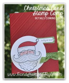 Santa Stache Christmas Card Camp sample, details coming soon, with http://www.handstampedstyle.com make this adorable sample for your Holida...
