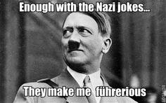 enough w/ the nazi jokes