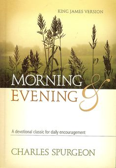 Morning & Evening by Charles Spurgeon