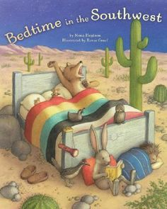 Bedtime in the Southwest by Mona Gansberg Hodgson. Various desert animals have different ways of trying to avoid bedtime. desert animals preschool, books, desert theme preschool, southwest desert, preschool desert theme, bedtim storybook, desert preschool, deserts, bedtime