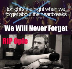 We Will Never Forget // RIP Opie // Sons Of Anarchy