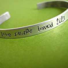 I love you like Snape loved Lily $18