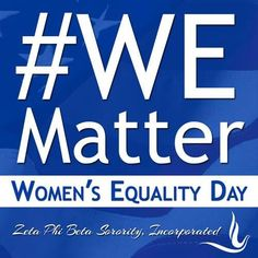 Today Zeta Phi Beta Sorority, Incorporated joins women across America to celebrate Women's Equality Day. #WeMatter