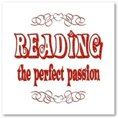 Reading! Perfect passion.