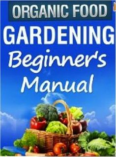 {Offer Expired} FREE e-Book: Organic Food Gardening Beginners Manual