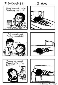 Sometimes we all have this affliction. (By Sarah Andersen)
