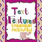 Great way to incorporate Text Features into your classroom!  Activity 1: Have students do a search for Text Features with a response sheet.  Activi...