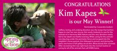 May's Spring Into Action WINNER is...Kim Kapes! Congrats to Kim and THANK YOU to all of the amazing pet rescue heroes who were entered! Don't forget to nominate your favorite pet hero for June: http://on.fb.me/IEp5ey. #springintoaction