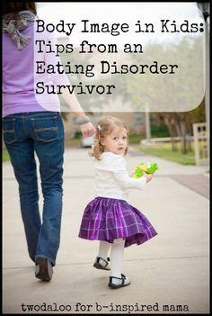 Healthy body image starts at home- are you a positive role model for your little ones?  Tips on fostering positive body image in kids from an eating disorder survivor.
