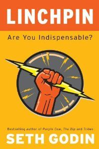 Amazon.com: Linchpin: Are You Indispensable? [Hardcover] [2010] Second Edition Ed. Seth Godin: Seth Godin: Books