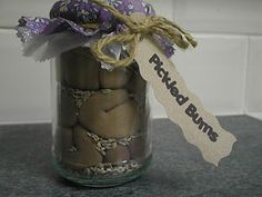 pickled bums! lavender scented