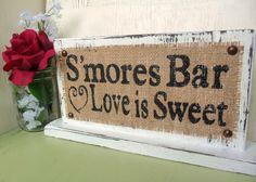 Smore's Bar Love is Sweet, Reception dessert table WEDDING, Burlap signs. $30.00, via Etsy.