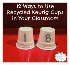 Ideas for using Keurig cups for math and literacy centers.