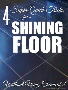 4 Super Tricks for Cleaning Floors Naturally without Loads of Chemicals @Maaike Boven make lists ... #housework #cleaning #green
