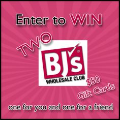 Win 2 $50 BJ's Gift Cards - One to keep and one to give away!
