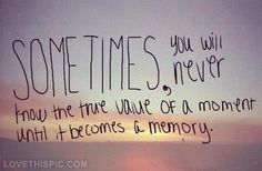 True Value Of A Moment Pictures, Photos, and Images for Facebook, Tumblr, Pinterest, and Twitter
