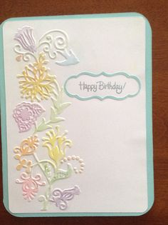 Cricut card, birthday card, cuttlebug embossed, chalked the raised parts