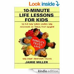 Amazon.com: 10-Minute Life Lessons for Kids: 52 Fun & Simple Games & Activities to Teach Kids eBook: Jamie C. Miller: Kindle Store